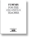 Forms for the Organized Teacher