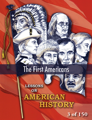The First Americans, AMERICAN HISTORY LESSON 3 of 150, Critical Thinking, Contest, and Quiz