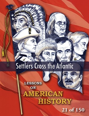 Settlers Cross the Atlantic, AMERICAN HISTORY LESSON 21 of 150, Reading and Story Writing