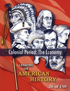 Colonial Period: Economy, AMERICAN HISTORY LESSON 26 of 150, Unique Class Game and More plus Quiz