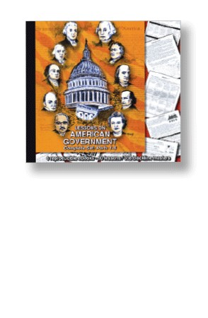 Lessons on American Government Parts 1-7 Complete Set on CD SPECIAL OFFER